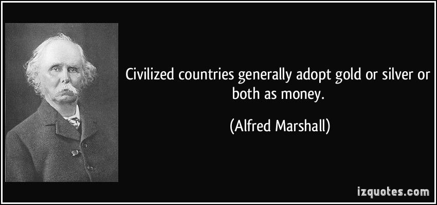 Newmont mining corporation-quote-civilized-countries-generally-adopt-gold-silver-both-money-alfred-marshall-120284.jpg